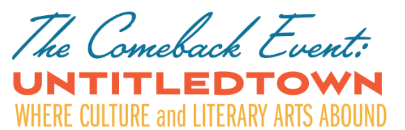 The Comeback Event: UntitledTown. Where culture and literary arts abound.